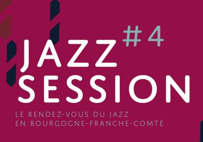 Jazz Session #4 : le rendez-vous du jazz en Bourgogne-Franche-Comté